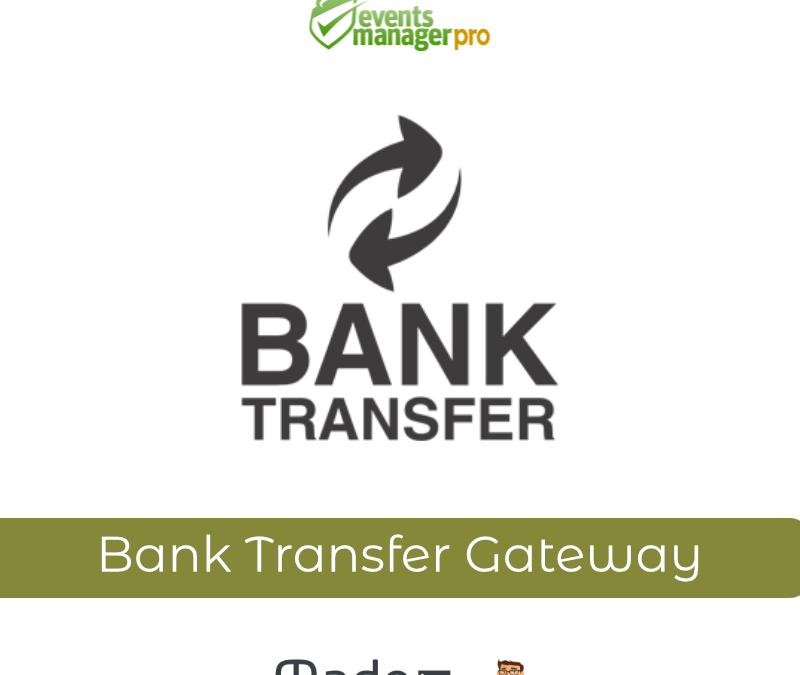 Bank Transfert Gateway for Events Manager PRO